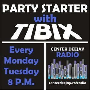 Party Starter with TIBIX – ep121 @ Center Deejay Radio