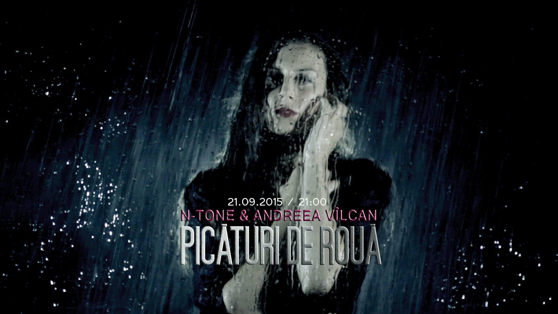 N-Tone & Andreea Vîlcan – Picături de rouă (Official Video)