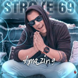 Stroke 69 – Amazing (Official Video)
